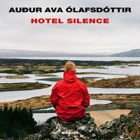 Hotel silence - Auður Ava Ólafsdóttir