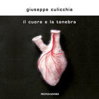 Il cuore e la tenebra - Giuseppe Culicchia