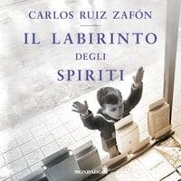 Il labirinto degli spiriti - Carlos Ruiz Zafon