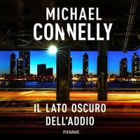Il lato oscuro dell'addio - Michael Connelly