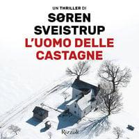 L'uomo delle castagne - Søren Sveistrup