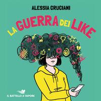 La guerra dei like - Alessia Cruciani