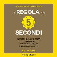 La regola dei 5 secondi - Mel Robbins