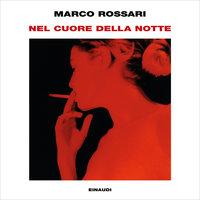 Nel cuore della notte - Marco Rossari
