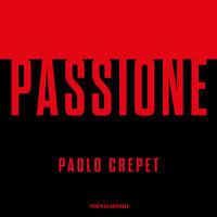 Passione - Paolo Crepet
