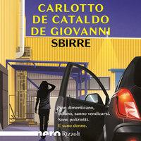 Sbirre - Massimo Carlotto, Maurizio De Giovanni, Giancarlo de Cataldo
