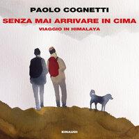 Senza mai arrivare in cima - Paolo Cognetti