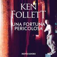 Una fortuna pericolosa - Ken Follett