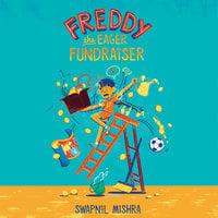 Freddy the Eager Fundraiser - Swapnil Mishra