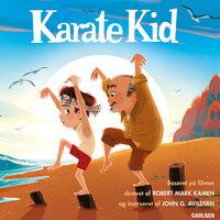 Karate Kid - John G. Avildsen, Robert Mark Kamen