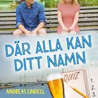 Där alla kan ditt namn - Andreas Lindell