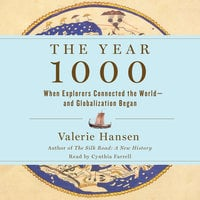 The Year 1000: When Explorers Connected the World—and Globalization Began - Valerie Hansen