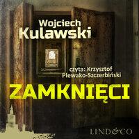 Zamknięci - Wojciech Kulawski