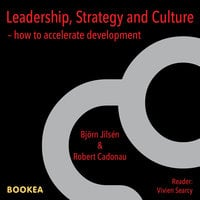 Leadership, strategy and culture : how to accelerate development - Robert Cadonau, Björn Jilsén
