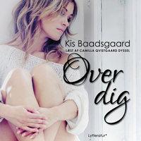 Over dig - Kis Baadsgaard