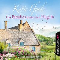 Das Paradies hinter den Hügeln - Katie Fforde
