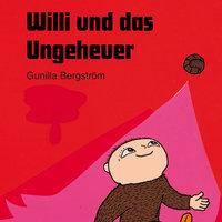 Willi und das Ungeheuer - Gunilla Bergström