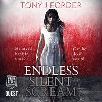 Endless Silent Scream - Tony J. Forder