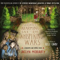The Slightly Alarming Tale of Whispering Wars - Jaclyn Moriarty