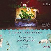 Sanatorium pod Zegarem - Liliana Fabisińska