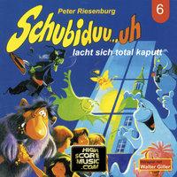 Schubiduu...uh - Folge 6: Schubiduu...uh lacht sich total kaputt - Peter Riesenburg