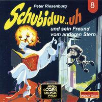 Schubiduu...uh - Folge 8: Schubiduu...uh und sein Freund vom anderen Stern - Peter Riesenburg