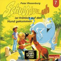 Schubiduu...uh - Folge 7: Schubiduu...uh ist fröhlich auf den Hund gekommen - Peter Riesenburg