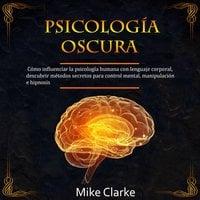 Psicología Oscura - Mike Clarke