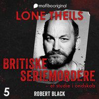 Britiske seriemordere - Et studie i ondskab. Episode 5 - Robert Black - Lone Theils