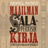 Maailman salaperäisin kirja ja muita historian mysteerejä - Daniel Rydén