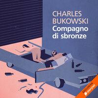 Compagno di sbronze - Charles Bukowski