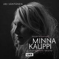 Minna Kauppi - Suunta/vaisto - Ari Väntänen