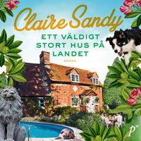 Ett väldigt stort hus på landet - Claire Sandy