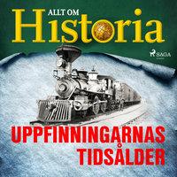 Uppfinningarnas tidsålder - Allt om Historia