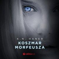 Koszmar Morfeusza - K.N. Haner