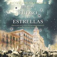 Que sean fuego las estrellas - Paco Ignacio Taibo II