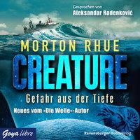 Creature: Gefahr aus der Tiefe - Morton Rhue