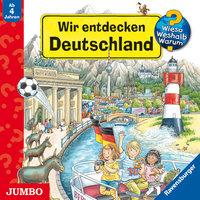 Wieso? Weshalb? Warum? Wir entdecken Deutschland - Andrea Erne