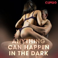 Anything Can Happen in the Dark - Cupido And Others