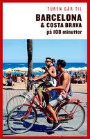 Turen går til Barcelona & Costa Brava på 108 minutter - Ole Loumann