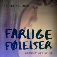 Farlige følelser - Gretelise Holm