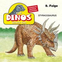 Die Dinos sind da - Folge 9: Styracosaurus - Petra Fohrmann