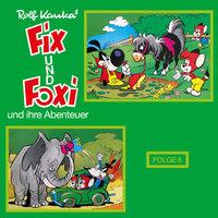 Fix und Foxi und ihre Abenteuer - Folge 8 - Rolf Kauka
