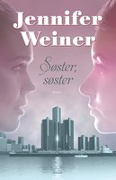 Søster, søster - Jennifer Weiner