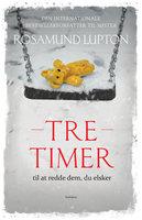 Tre timer - Rosamund Lupton