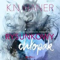 Rysunkowy chłopak - K.N. Haner