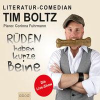 Rüden haben kurze Beine - Tim Boltz