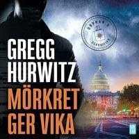 Mörkret ger vika - Gregg Hurwitz