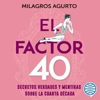 El factor 40 - Milagros Agurto