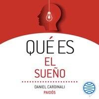 Qué es el sueño - Daniel Pedro Cardinali